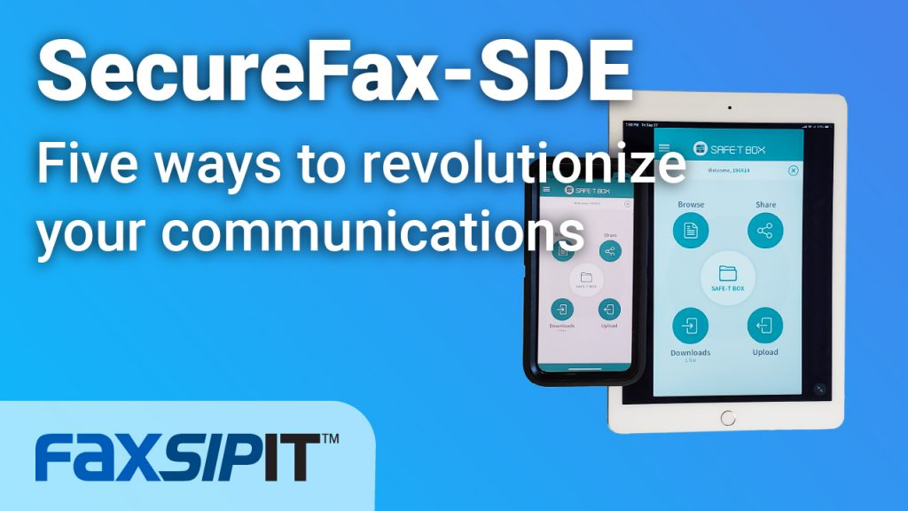 Watch: Five ways to revolutionize your communications with FaxSIPit SecureFax-SDE